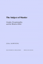 The Subject of Murder by: Lisa Downing ISBN10: 022600368x