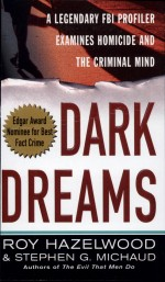 Dark Dreams by: Roy Hazelwood ISBN10: 0312980116