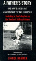 A Father's Story by: Lionel Dahmer ISBN10: 0751513105