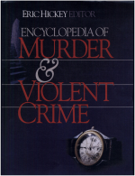 Encyclopedia of Murder and Violent Crime by: Eric W. Hickey ISBN10: 076192437x