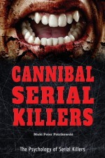 Cannibal Serial Killers by: Nicki Peter Petrikowski ISBN10: 0766072827