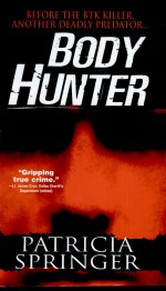 Body Hunter by: Patricia Springer ISBN10: 078603775x