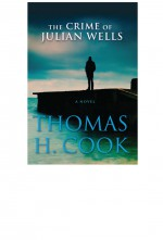 The Crime of Julian Wells by: Thomas Cook ISBN10: 0802194583