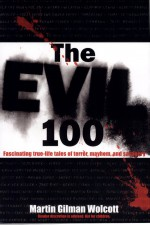 The Evil 100 by: Martin Gilman Wolcott ISBN10: 080652555x