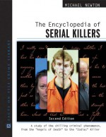 The Encyclopedia of Serial Killers by: Michael Newton ISBN10: 0816069875