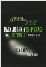Dark Journey Deep Grace by: Roy Ratcliff ISBN10: 0891128913