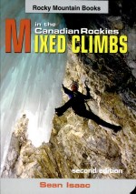 Mixed Climbs in the Canadian Rockies by: Sean Isaac ISBN10: 0921102968