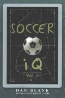 Soccer IQ - Vol. 2 by: Dan Blank ISBN10: 0989697711