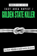 Case Files of the East Area Rapist / Golden State Killer by: Kat Winters ISBN10: 0999458108