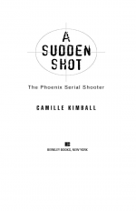 A Sudden Shot by: Camille Kimball ISBN10: 1101139943