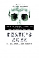 Death's Acre by: William Bass ISBN10: 1101204729