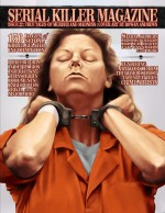 SERIAL KILLER MAGAZINE ISSUE 22 by: James Gilks ISBN10: 1329832167