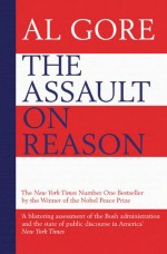 The Assault on Reason by: Al Gore ISBN10: 1408835800