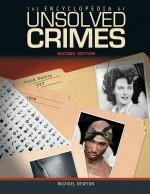 The Encyclopedia of Unsolved Crimes by: Michael Newton ISBN10: 1438119143