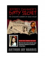 "The Unsolved ""Murder"" of Adam Walsh by: Arthur Jay Harris ISBN10: 1439236275"