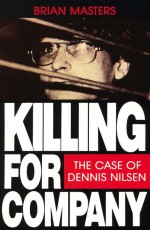 Killing For Company by: Brian Masters ISBN10: 1446428737