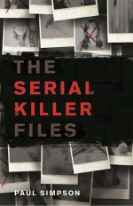 The Serial Killer Files by: Paul Simpson ISBN10: 147213673x