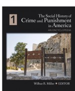 The Social History of Crime and Punishment in America by: Wilbur R. Miller ISBN10: 1483305937