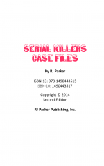 Serial Killers Case Files by: RJ Parker ISBN10: 1490443517