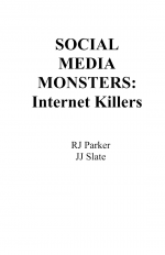Social Media Monsters: Internet Killers by: RJ Parker ISBN10: 1500487066