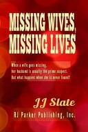 Missing Wives, Missing Lives by: J. J. Slate ISBN10: 1500828629
