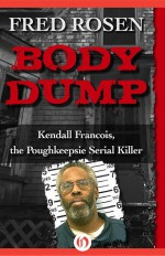 Body Dump by: Fred Rosen ISBN10: 1504022645