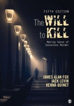 The Will To Kill by: James Alan Fox ISBN10: 1506365949