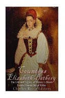 Countess Elizabeth Bathory by: Charles River ISBN10: 151518885x
