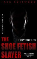 Jerry Brudos by: Jack Rosewood ISBN10: 1537163337