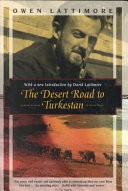 The Desert Road to Turkestan by: Owen Lattimore ISBN10: 1568360703