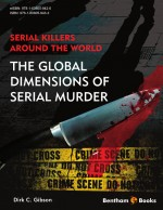 Serial Killers Around the World: The Global Dimensions of Serial Murder by: Dirk C. Gibson ISBN10: 1608058425