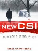 The Mammoth Book of New CSI by: Nigel Cawthorne ISBN10: 1780335342