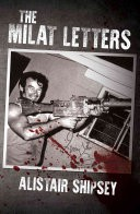 The Milat Letters by: Alistair Shipsey ISBN10: 1785547844