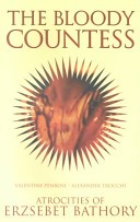 The Bloody Countess by: Valentine Penrose ISBN10: 1840680563