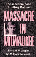 Massacre in Milwaukee by: Richard W. Jaeger ISBN10: 1878569090