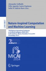 Nature-Inspired Computation and Machine Learning by: Alexander Gelbukh ISBN10: 331913650x