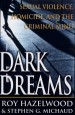 Dark Dreams by: Roy Hazelwood ISBN10: 0312253427