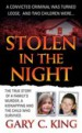Stolen in the Night by: Gary C. King ISBN10: 0312942052