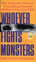 Whoever Fights Monsters by: Robert K. Ressler ISBN10: 0312950446