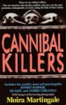 Cannibal Killers by: Moira Martingale ISBN10: 0312956045