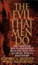 The Evil That Men Do by: Stephen G. Michaud ISBN10: 0312970609