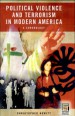 Political Violence and Terrorism in Modern America by: Christopher Hewitt ISBN10: 0313334188