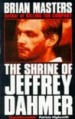 The Shrine of Jeffrey Dahmer by: Brian Masters ISBN10: 0340591943