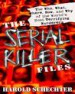 The Serial Killer Files by: Harold Schechter ISBN10: 0345472004
