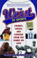The Worst of Sports by: Jesse Lamovsky ISBN10: 0345502272