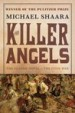 The Killer Angels by: Michael Shaara ISBN10: 0345513738