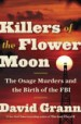 Killers of the Flower Moon by: David Grann ISBN10: 0385534256