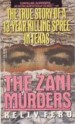 The Zani Murders by: Kelly Fero ISBN10: 044020898x