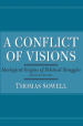 A Conflict of Visions by: Thomas Sowell ISBN10: 0465004660