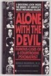Alone with the Devil by: Ronald Markman ISBN10: 0553285203